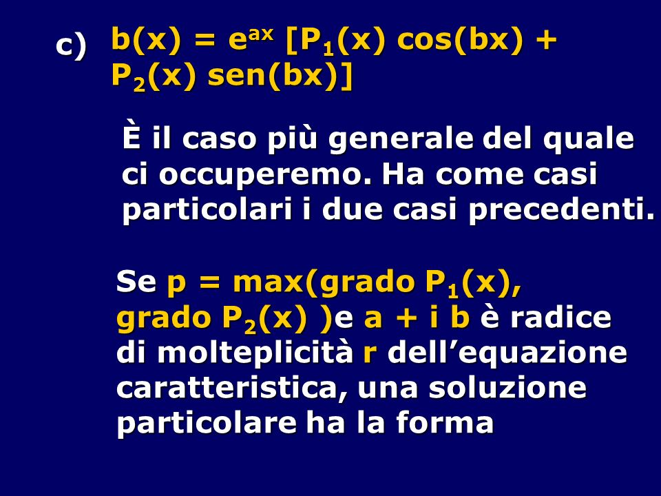 b(x) = eax [P1(x) cos(bx) +